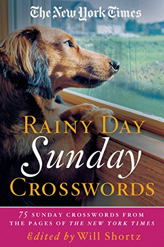 The New York Times Rainy Day Sunday Crosswords: 75 Sunday Puzzles from the Pages of The New York Times