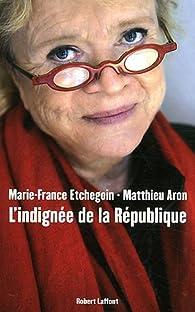 L'indignée de la République par Marie-France Etchegoin