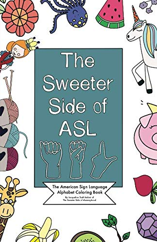 (The Sweeter Side of ASL: The American Sign Language Alphabet Coloring Book)