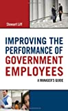 img - for Improving the Performance of Government Employees: A Manager's Guide book / textbook / text book
