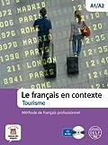 Les français en contexte. Tourisme. Livello A1-A2. Per le Scuole superiori. Con CD Audio. Con espansione online