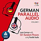 German Parallel Audio - Learn German with 501 Random Phrases using Parallel Audio - Volume 1 Hörbuch von Lingo Jump Gesprochen von: Lingo Jump