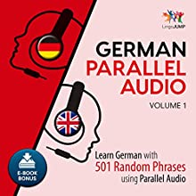 German Parallel Audio - Learn German with 501 Random Phrases using Parallel Audio - Volume 1 Audiobook by Lingo Jump Narrated by Lingo Jump