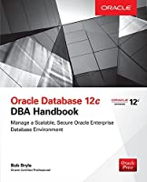 Oracle Database 12c DBA Handbook Front Cover