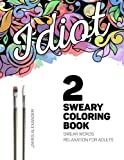 Sweary Coloring Book: A Beautiful Adult Coloring Book with Relaxing Swear Words to Calm Your Tits (Swear Word Adult Coloring Book) (Volume 2)