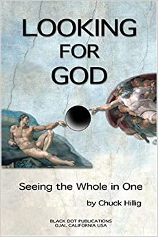 Book Looking for God: Seeing the Whole in One by Hillig, Chuck (2005)