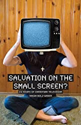 Salvation on the Small Screen?: 24 Hours of Christian Television
