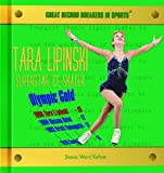 Tara Lipinski: Superstar Ice-Skater (Great Record Breakers in Sports) by Stasia Ward Kehoe (2003-01-01)