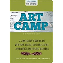 Art Camp: 52 Art Projects for Kids to Explore (Kids Art)