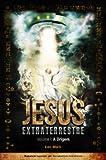 A Origem - Jesus Extraterrestre (Portuguese Edition)