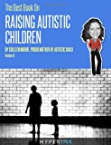 The Best Book on Raising Autistic Children, Colleen Moore, 1466215429