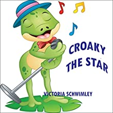 Croaky the Star Audiobook by Victoria Schwimley Narrated by Gene Miller