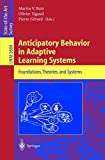 Anticipatory Behavior in Adaptive Learning Systems 9783540404293