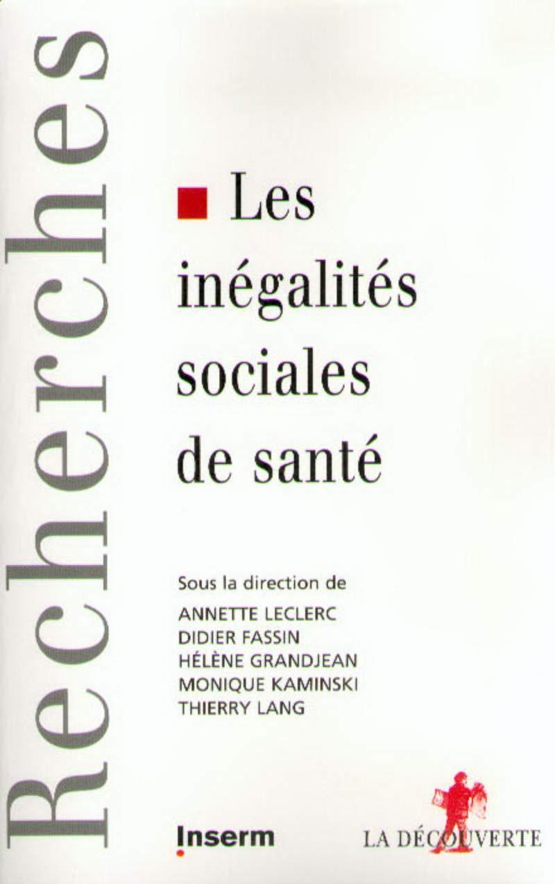 Amazon.fr - Les inégalités sociales de santé - Annette Leclerc, Hélène Grandjean, Monique Kaminski, Thierry Lang, Didier Fassin - Livres