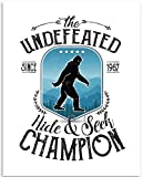 The Undefeated Hide & Seek Champion - Bigfoot Adventure - 11x14 Unframed Art Print - Great Funny House Wall Decor