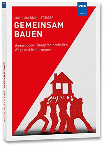 Gemeinsam bauen: Baugruppen · Baugemeinschaften · Wege und Erfahrungen