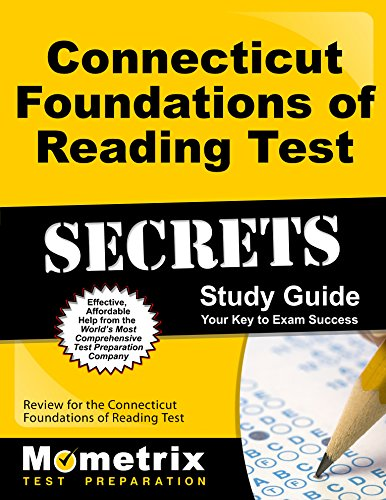 Connecticut Foundations of Reading Test Secrets Study Guide: Review for the Connecticut Foundations of Reading Test (Mometrix Secrets Study Guides)