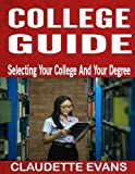College Guide: Selecting Your College And Your Degree