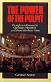 img - for The Power of the Pulpit: Thoughts Addressed to Christian Ministers and Those Who Hear Them book / textbook / text book