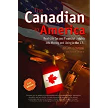 The Canadian in America: Real-Life Tax and Financial Insights into Moving and Living in the U.S.