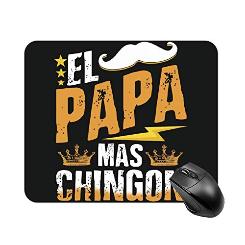 Welkoom El Papa Mas Chingon Funny Papa Dad Gift Tee Pattern Decorative Mouse Pad Custom Custom Mouse Pad Painting Art Mouse Pads