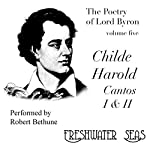 The Poetry of Lord Byron, Volume V: Childe Harold, Cantos I & II | George Gordon (Lord Byron)