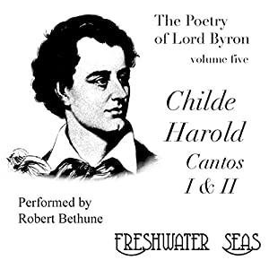The Poetry of Lord Byron, Volume V: Childe Harold, Cantos I & II Audiobook