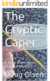 The Cryptic Caper: A Cozy Short New England Mystery (The Nelson Mysteries Book 3)