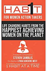 1 Habit for Women Action Takers: Life Changing Habits from the Happiest Achieving Women on the Planet Paperback