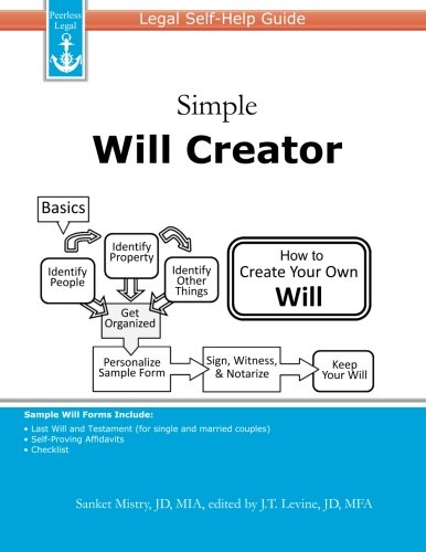 Simple Will Creator: Legal Self-Help Guide: Sanket Mistry, J. T.