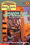 Gargoyles Don't Drive School Buses (The Adventures of the Bailey School Kids, #19)