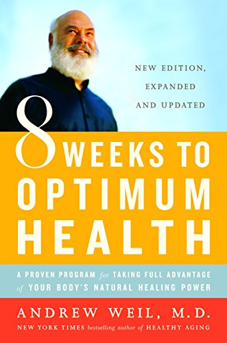 8 Weeks to Optimum Health: A Proven Program for Taking Full Advantage of Your Body's Natural Healing