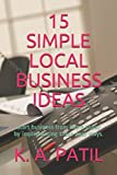 15 SIMPLE LOCAL BUSINESS IDEAS: Start business from home today by implementing these easy ways. (Money making ways)