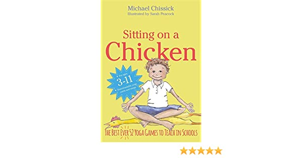 Amazon.com: Sitting on a Chicken: The Best (Ever) 52 Yoga ...