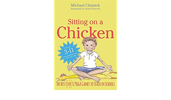 Sitting on a Chicken: The Best (Ever) 52 Yoga Games to Teach ...