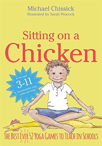 Sitting on a Chicken: The Best (Ever) 52 Yoga Games to Teach in Schools (Best Schools For Child With Cerebral Palsy)