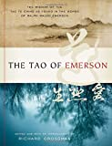 img - for The Tao of Emerson: The Wisdom of the Tao Te Ching as Found in the Words of Ralph Waldo Emerson book / textbook / text book