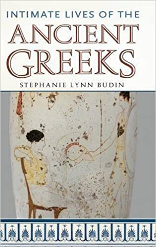 Intimate Lives of the Ancient Greeks (Intimate Lives of the Ancient Peoples)