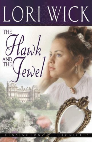 The Hawk and the Jewel (Kensington Chronicles Book 1) by [Wick, Lori]