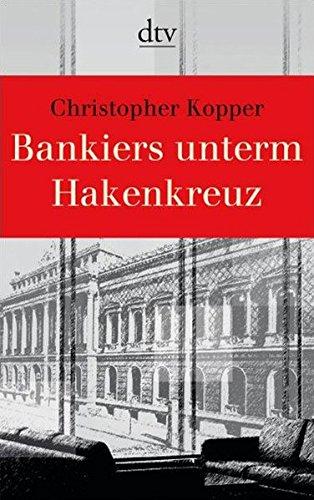 Bankiers unterm Hakenkreuz (dtv Sachbuch)