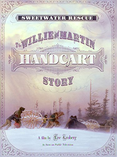 Sweetwater Rescue: The Willie and Martin Handcart - Cart Manual