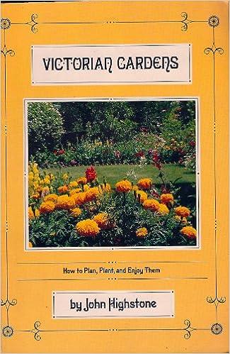 Victorian Gardens John Highstone 9780062504814 Amazon Com Books