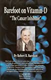 "Barefoot on Vitamin-D - ""The Cancer Inhibitor"""