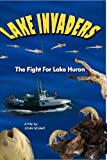Lake Invaders - The Fight For Lake Huron