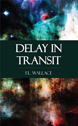 Amazon com: Delay in Transit eBook: F L  Wallace: Kindle Store