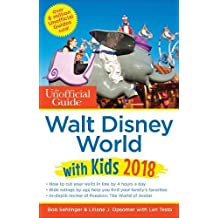 The Unofficial Guide to Walt Disney World with Kids 2018 (The Unofficial Guides)