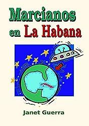 Marcianos en La Habana: Novela cubana de humor (Spanish Edition)