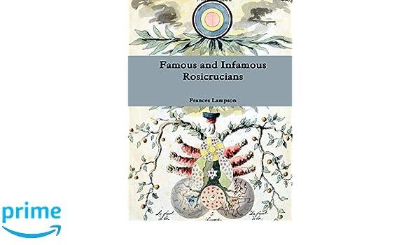 Famous and Infamous Rosicrucians: Frances Lampson: 9781329842236