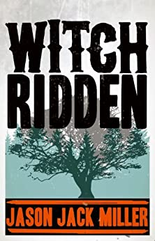 Witch Ridden: A Shot of Murder Ballads and Whiskey by [Miller, Jason Jack]