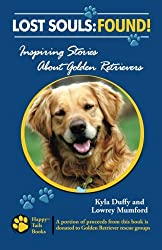 Lost Souls: FOUND! Inspiring Stories About Golden Retrievers